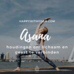 Asana – houdingen om lichaam en geest te verbinden