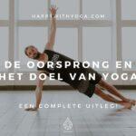 De oorsprong en het doel Yoga – Een complete uitleg!
