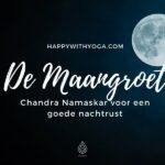 Maangroet Yoga serie stap voor stap uitleg (Chandra Namaskar)