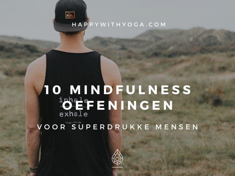 Mindfulness oefeningen drukke mensen
