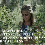 11 geweldige wetenschappelijk bewezen voordelen van Mindfulness