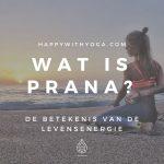 Wat is Prana? – De betekenis van de levensenergie