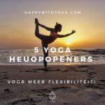5 Yoga Heupopeners voor meer flexibiliteit