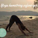 3 Yoga hamstring oefeningen voor meer flexibiliteit