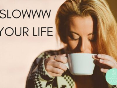 Slow your life