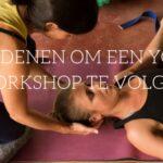5 redenen om een Yoga workshop te volgen