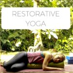 Wat is restorative Yoga en wat zijn de voordelen? (incl video)