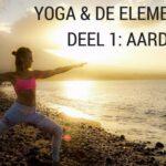 Yoga en de Elementen – Deel 1: Aarde