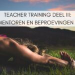 Teacher Training Deel III: Mentoren en Beproevingen II