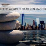 Van 'geleefd worden' naar Zen master – 11 tips