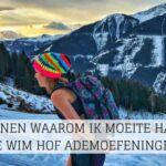 3 redenen waarom ik moeite had met de Wim Hof ademoefeningen