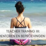 Teacher Training IIII: Mentoren en Beproevingen III