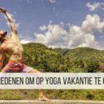 11 redenen om op Yoga vakantie te gaan