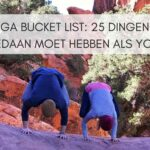 De Yoga Bucket list: 25 dingen die je gedaan moet hebben als Yogi