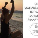 De Vuurademhaling bij Yoga (Kapalbhati pranayama)