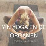 Yin Yoga en de Organen: Lever & Galblaas