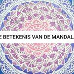 Betekenis van de Mandala – ontdek er alles over!