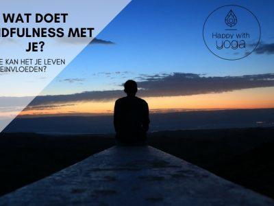 Wat-doet-Mindfulness-met-je_