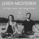 Leren mediteren – 6 tips voor de beginner