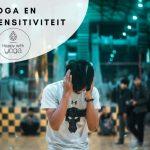 Yoga en hoogsensitiviteit, hoe zijn ze verbonden?
