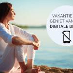 Vakantie tip: geniet van een digitale detox