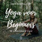 Yoga voor beginners – 10 onmisbare tips!
