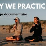 Yoga documentaire – Why we practice
