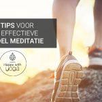 10 tips voor een effectieve wandelmeditatie!