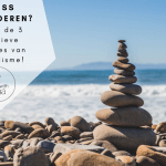 Stress verminderen? Ontdek de 3 effectieve methodes van Minimalisme!