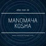 Manomaya kosha handleiding – Alles over de derde kosha