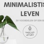 Minimalistisch leven – 30 voordelen op een rij!