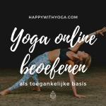 Yoga online beoefenen als toegankelijke basis