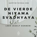 De vierde niyama svadhyaya – leer jezelf kennen!