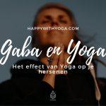 GABA en Yoga – Het effect van Yoga op je hersenen