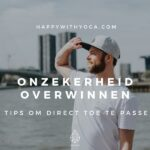 Onzekerheid overwinnen – 5 tips om direct toe te passen!