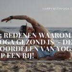 25 redenen waarom Yoga gezond is – de voordelen van Yoga op een rij!