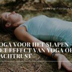 Yoga voor het slapen – Het effect van yoga op je nachtrust