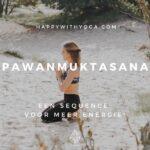Pawanmuktasana – een sequence voor meer energie!