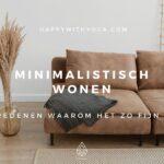 Minimalistisch wonen – 3 redenen waarom het zo fijn is!