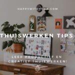Thuiswerken tips – leer productief en creatief thuiswerken!
