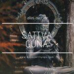 Sattva guna handleiding – een compleet overzicht