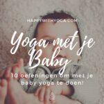 Yoga met je baby – 10 oefeningen om met je baby yoga te doen!