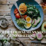 Goede voornemens voor 2021 – gezonder eten?
