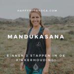 Mandukasana – binnen 3 stappen in de kikkerhouding