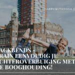 Backbends – Train eenvoudig je achteroverbuiging met de booghouding!