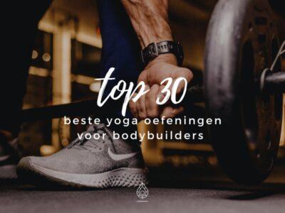 yoga oefeningen voor bodybuilders