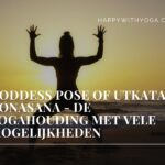 Goddess pose of Utkata Konasana – de yogahouding met vele mogelijkheden