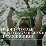 Samadhi – totale verlichting volgens het achtvoudige pad